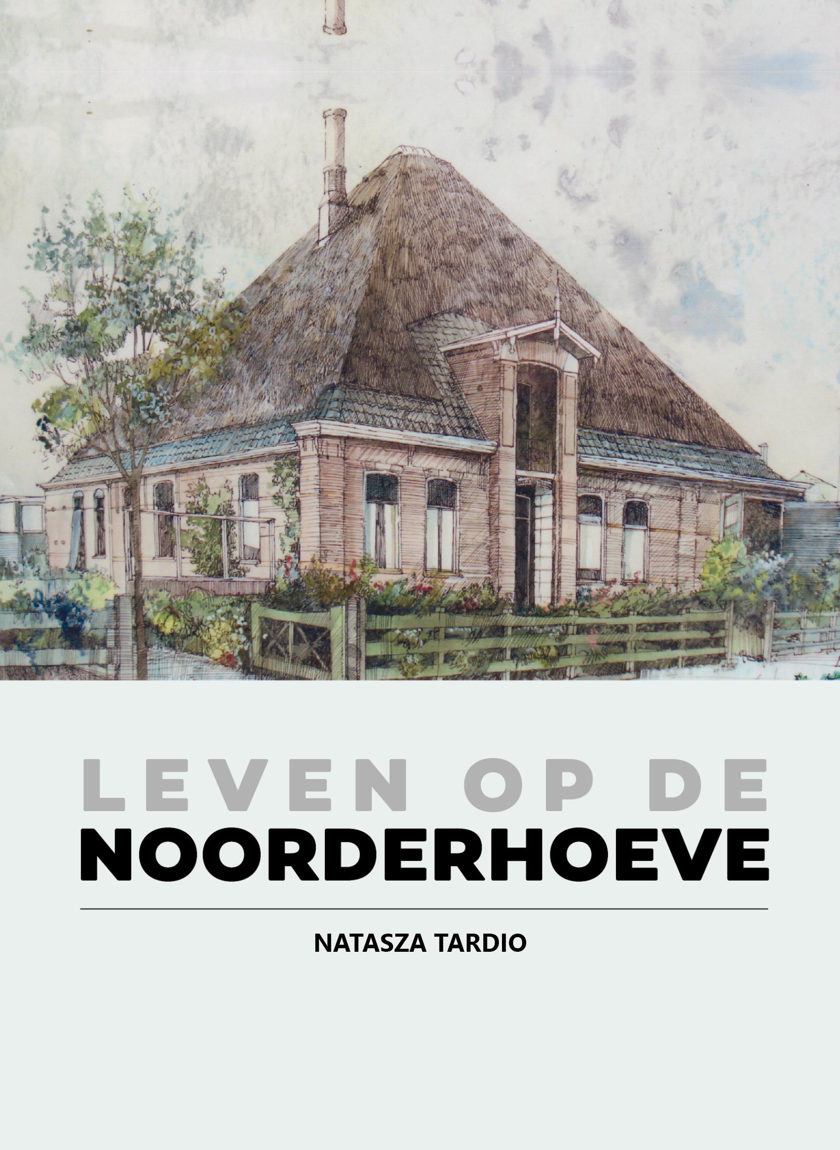 Leven op de NoorderhoeveNatasza Tardio
