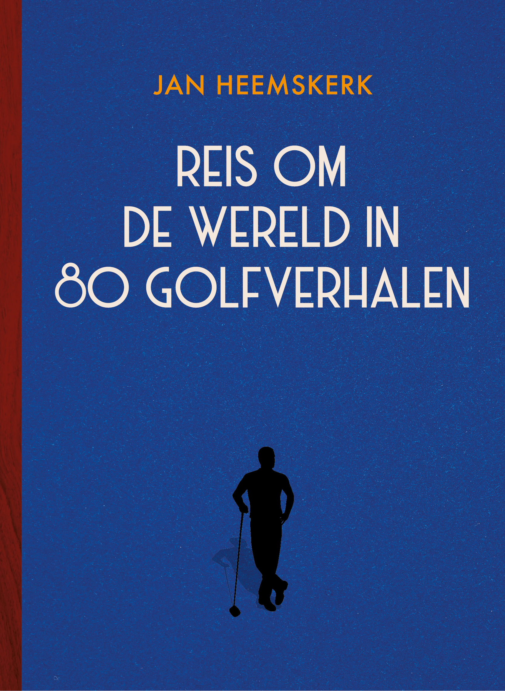 REIS OM DE WERELD IN 80 GOLFREIZENJAN HEEMSKERK